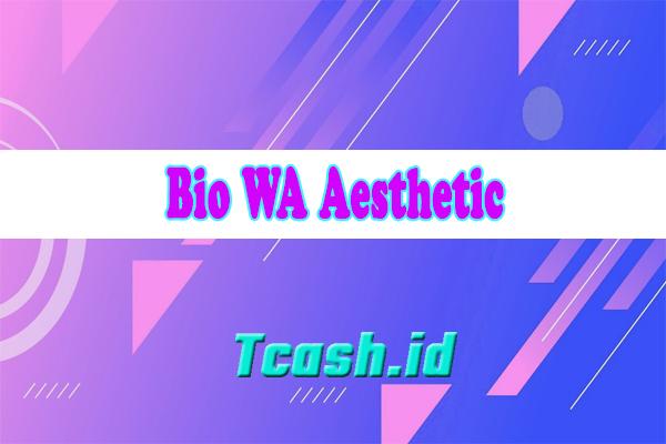 Bio WA Aesthetic
