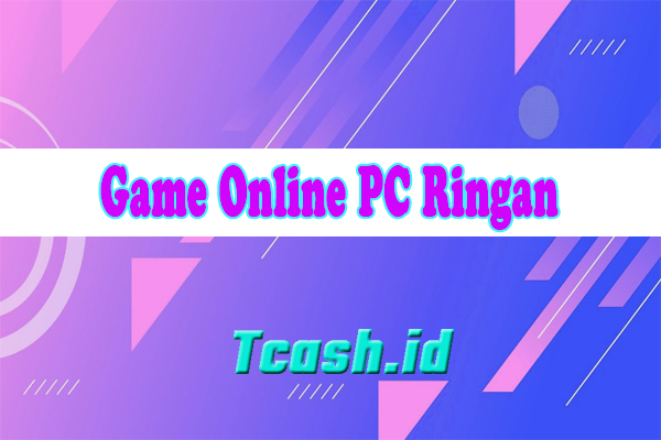 Game Online PC Ringan