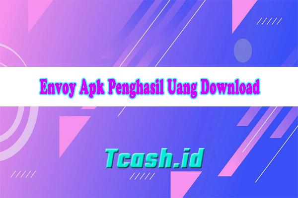 Envoy Apk Penghasil Uang Download