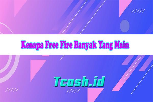 Kenapa Free Fire Banyak Yang Main