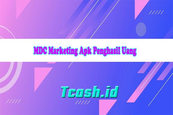 MDC Marketing Apk Penghasil Uang