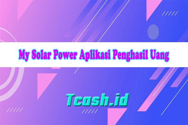 My Solar Power Aplikasi Penghasil Uang