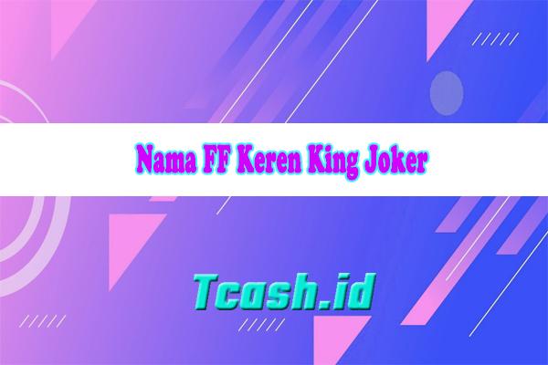 Nama FF Keren King Joker