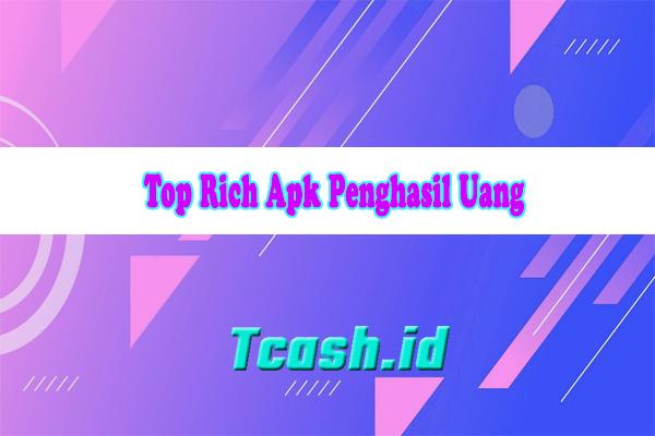 Top Rich Apk Penghasil Uang